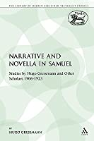 Narrative and Novella in Samuel: Studies by Hugo Gressmann and Other Scholars 1906-1923
