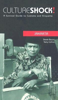 Culture Shock! Jakarta at Your Door: A Survival Guide to Customs and Etiquette Derek Bacon