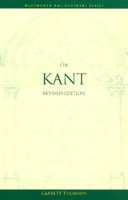 On Kant, Revised Edition Garrett Thomson