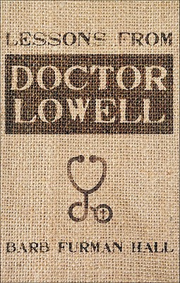 Lessons from Doctor Lowell  by  Barb Furman Hall