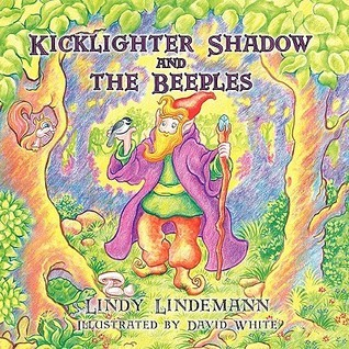 Kicklighter Shadow and the Beeples  by  Lindy Lindemann