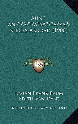 Aunt Jane s Nieces Abroad (1906)  by  Edith Van Dyne