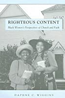 Righteous Content: Black Women's Perspectives of Church and Faith