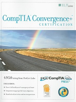 CompTIA Convergence+ Certification Student Manual  by  Axzo Press