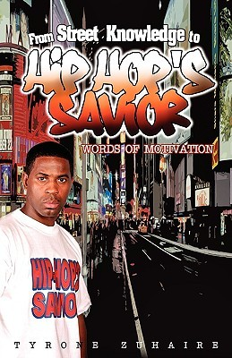 Hip-Hops Savior: Words of Motivation  by  Tyrone Zuhaire