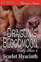 Dragon's Bloodmoon (Deadly Mates 4)