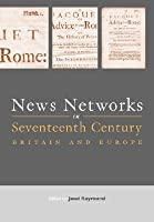 News Networks in Seventeenth Century Britain and Europe