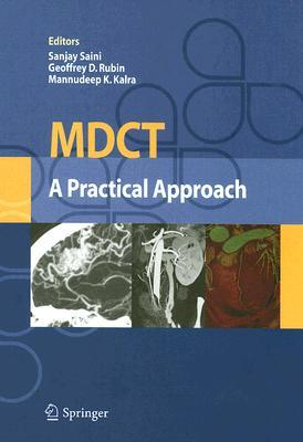 The Year in Radiology: Special Issue Advances in MDCT, Volume 1  by  Sanjay Saini