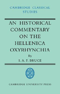 An Historical Commentary on the Hellenica Oxyrhynchia  by  I.A.F. Bruce
