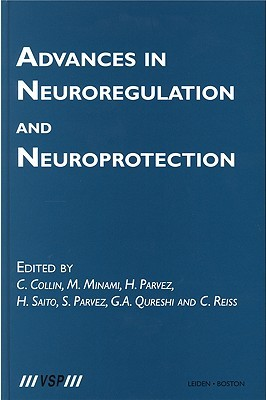 Advances in Neuroregulation and Neuroprotection  by  C. Collin