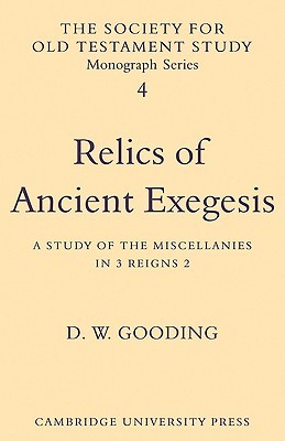 Relics of Ancient Exegesis: A Study of the Miscellanies in 3 Reigns 2 D.W. Gooding