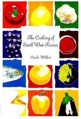 Cooking of South West France  by  Paula Wolfert