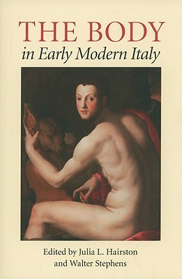 The Body in Early Modern Italy  by  Julia Hairston