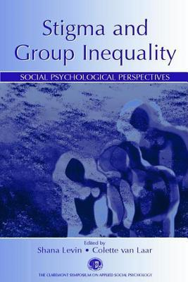 Stigma and Group Inequality: Social Psychological Perspectives (Claremont Symposium on Applied Social Psychology Series)  by  Shana Levin