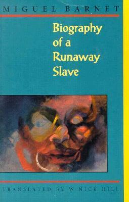 Biography of a Runaway Slave  by  Miguel Barnet