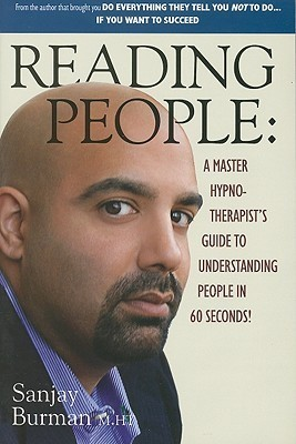 Reading People: A Master Hypno-Therapists Guide to Understanding People in 60 Seconds! Sanjay Burman