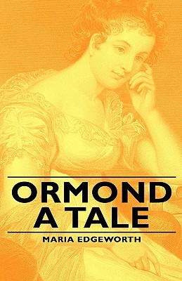 Ormond - A Tale  by  Maria Edgeworth