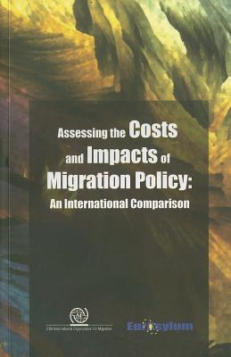 Assessing the Costs and Impacts of Migration Policy: An International Comparison Solon Ardittis
