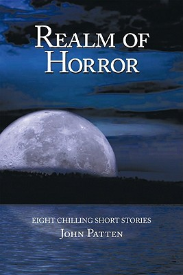 Realm of Horror: Eight Chilling Short Stories  by  John Patten