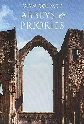 Abbeys And Priories Glyn Coppack