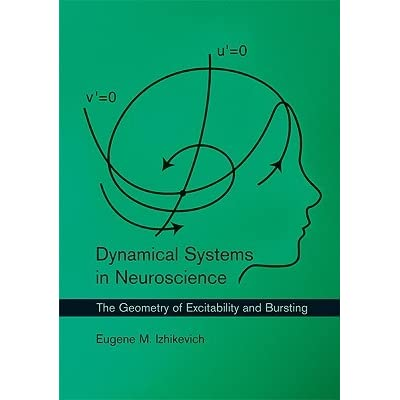 Dynamical Systems in Neuroscience: The Geometry of Excitability and Bursting - Eugene Izhikevich