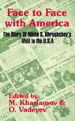 Face to Face with America: The Story of N.S. Khrushchovs Visit to the U.S.A. Various