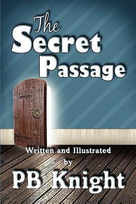 The Secret Passage  by  P.B. Knight