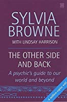 The Other Side and Back: A Psychic's Guide to the World Beyond