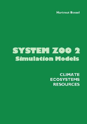 System Zoo 2 Simulation Models: Climate, Ecosystems, Resources  by  Hartmut Bossel