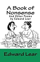 A Book of Nonsense and Other Poems by Edward Lear