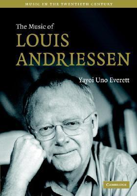 The Music of Louis Andriessen Yayoi Uno Everett