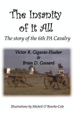 The Insanity of It All Victor R. Gigante-Hueber