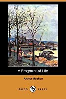 A Fragment of Life (Dodo Press)