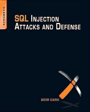 SQL Injection Attacks and Defense  by  Justin Clarke