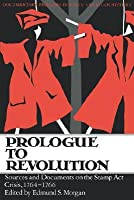 Prologue to Revolution: Sources & Documents (Documentary Problems in Early American History)