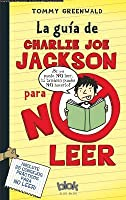 La Guia de Charlie Joe Jackson Para No Leer = Charlie Joe Jackson's Guide to Not Reading
