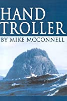 Hand Troller  by  Mike McConnell