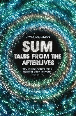Sum: Tales From The Afterlives  by  David Eagleman