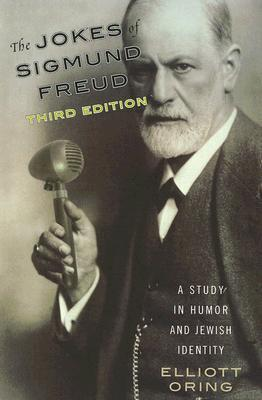 The Jokes of Sigmund Freud: A Study in Humor and Jewish Identity  by  Elliott Oring