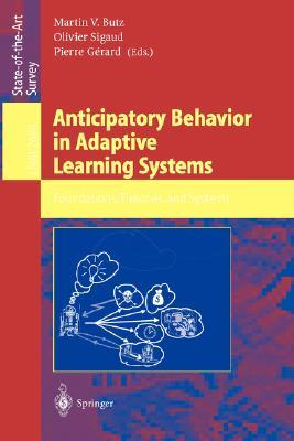 Anticipatory Learning Classifier Systems (Genetic Algorithms and Evolutionary Computation)  by  Martin V. Butz
