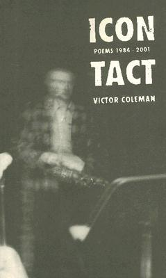 Icon Tact: Poems 1984-2001  by  Victor Coleman