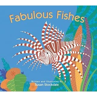 Fabulous Fishes - Susan Stockdale
