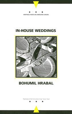 In-House Weddings  by  Bohumil Hrabal