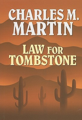 Law for Tombstone  by  Charles M. Martin