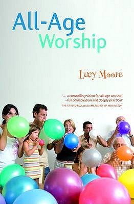 All-Age Worship Lucy  Moore
