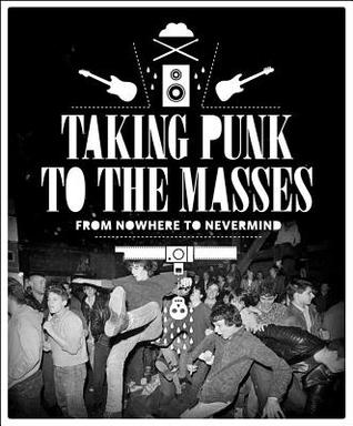Taking Punk to the Masses: From Nowhere to Nevermind Jacob McMurray