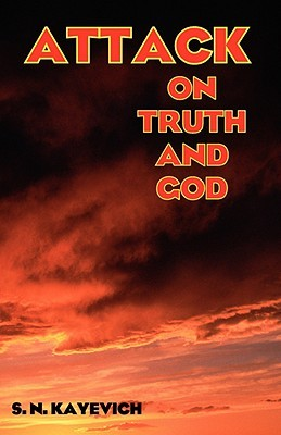 Attack on Truth and God Steven Kayevich