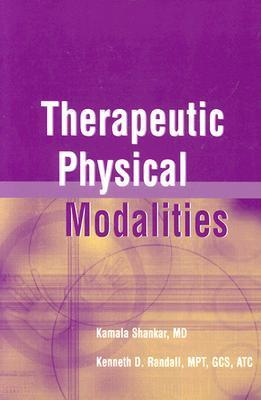 Therapeutic Physical Modalities  by  Kamala Shankar