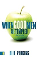 When Good Men Are Tempted