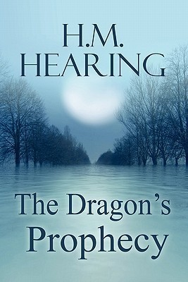The Dragons Prophecy H.M. Hearing